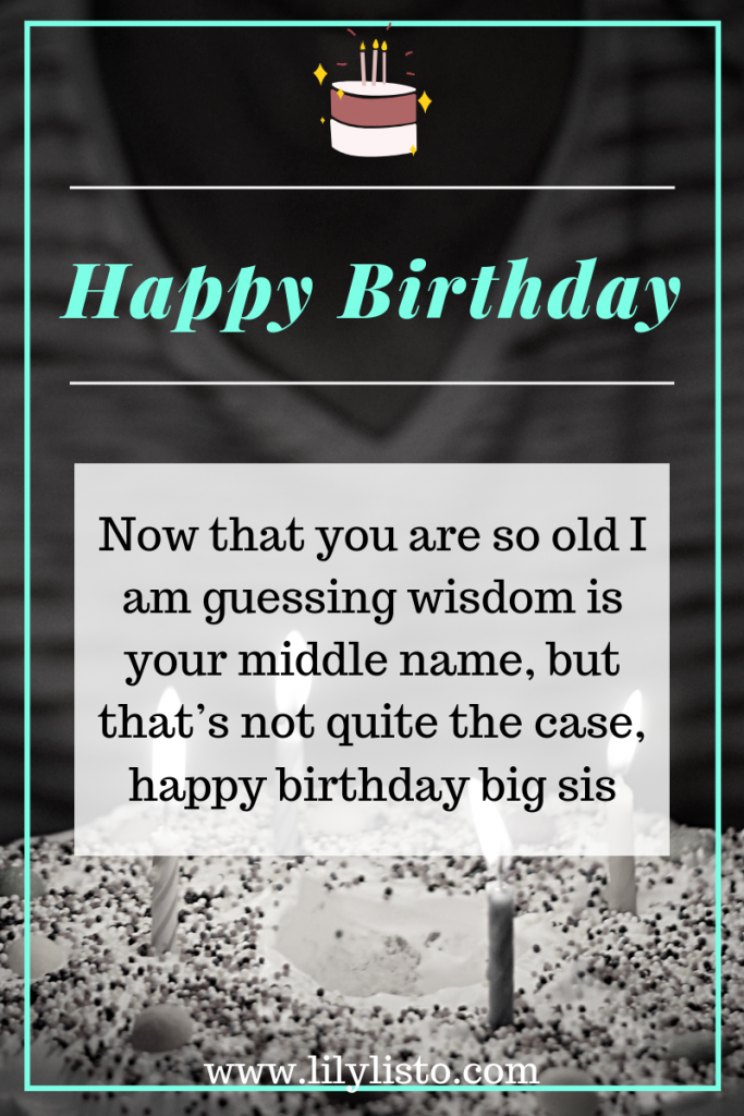 Happy Birthday Sister_funny wishes for big sis