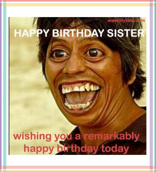 crazy smile meme for sister birthday